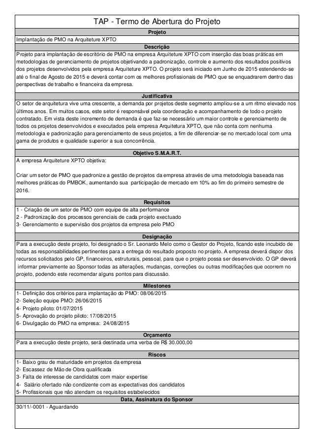 TAP - Termo de Abertura do Projeto Projeto Implantação de PMO na Arquiteture XPTO Descrição Projeto para implantação de es...