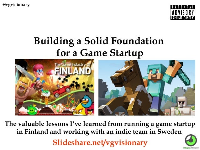 Building a Solid Foundation for a Game Startup The valuable lessons I've learned fromrunning a game startup in Finland an...