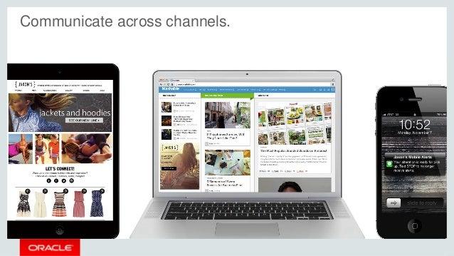 Communicate across channels.
