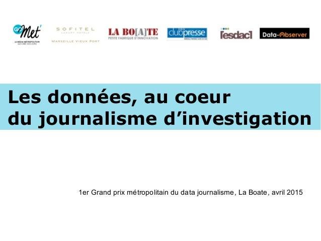 Les données, au coeur du journalisme d'investigation 1er Grand prix métropolitain du data journalisme, La Boate, avril 2015