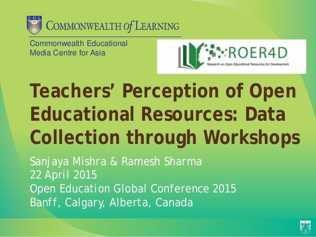 Commonwealth Educational Media Centre for Asia Teachers' Perception of Open Educational Resources: Data Collection through...
