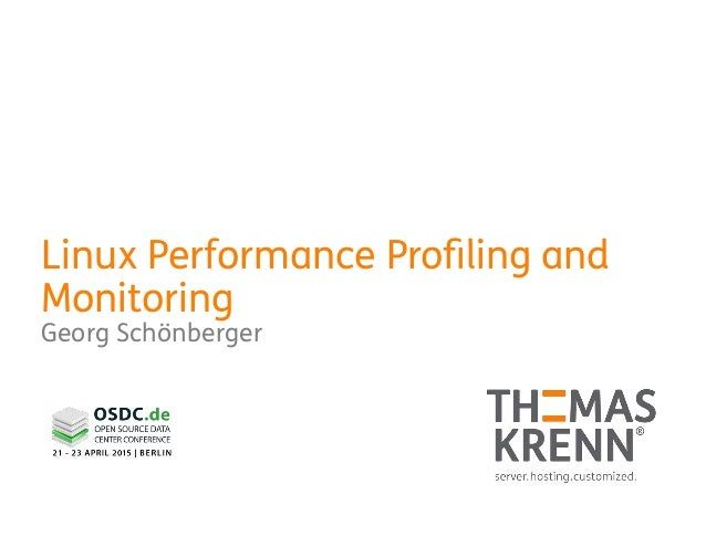 Linux Performance Profiling and Monitoring Georg Schönberger