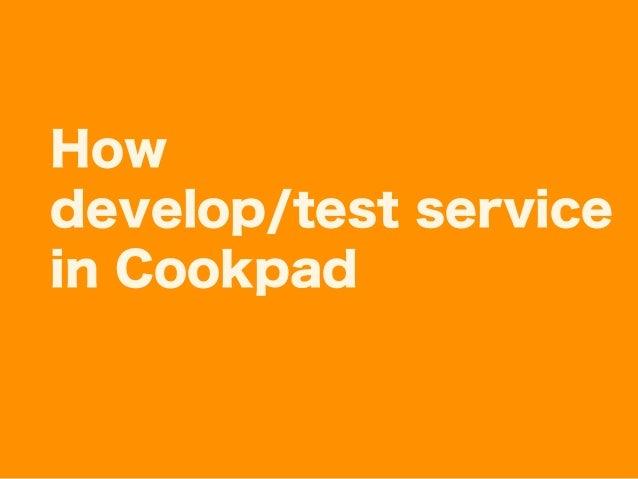 Name: Matsuo Kazuaki Twitter: @Kazu_cocoa Job:(Mobile)Test Engineer @Cookpad