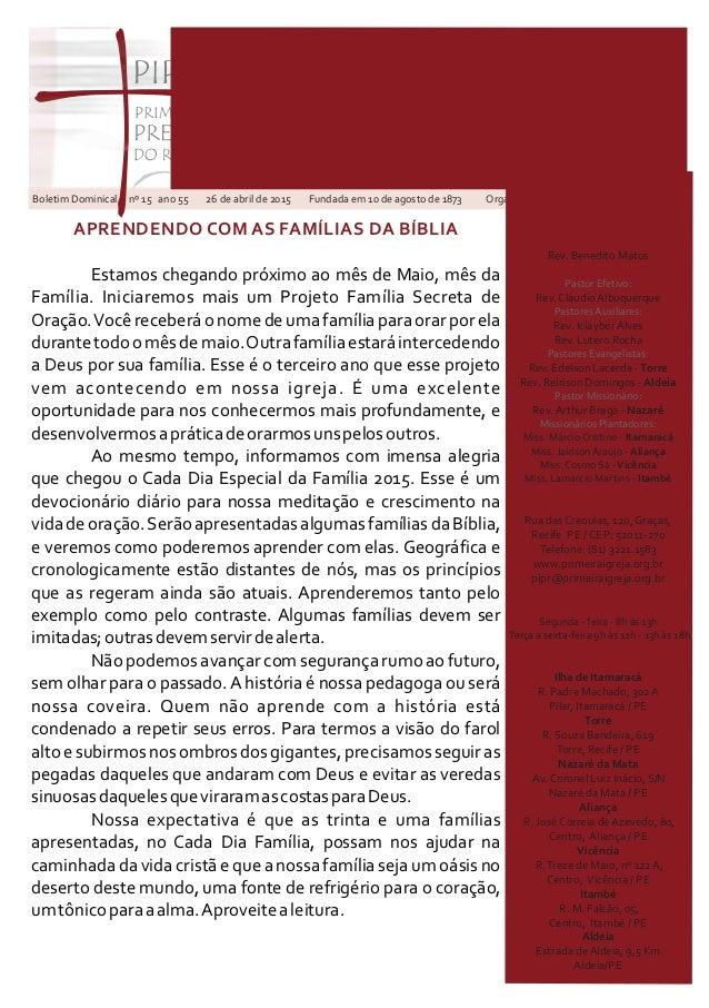 Boletim Dominical nº 15 ano 55 26 de abril de 2015 Fundada em 10 de agosto de 1873 Organizada em 11 de agosto de 1878 Past...