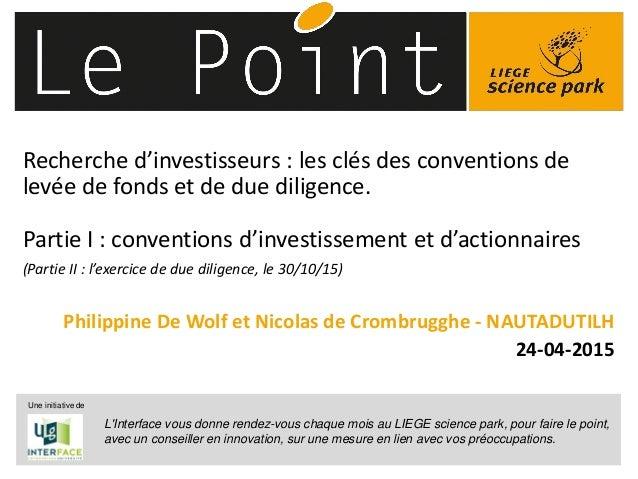 © 2014 Deloitte Fiduciaire1 Recherche d'investisseurs : les clés des conventions de levée de fonds et de due diligence. Pa...
