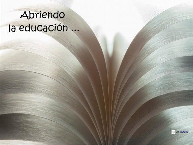Abriendo la educación ... por avrene