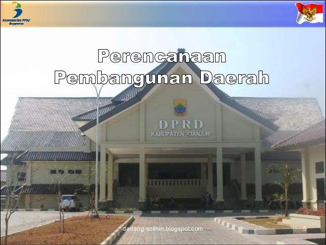 Proses Perencanaan 6 Pendekatan Politik: Pemilihan Presiden/Kepala Daerah menghasilkan rencana pembangunan hasil proses po...