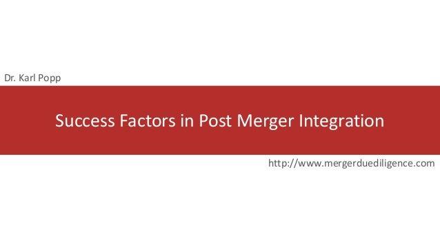 Success Factors in Post Merger Integration http://www.mergerduediligence.com Dr. Karl Popp