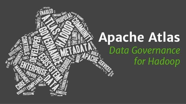 Apache Atlas Data Governance for Hadoop
