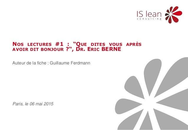 """1 Nos lectures 06 mai 2015 Auteur de la fiche : Guillaume Ferdmann NOS LECTURES #1 : """"QUE DITES VOUS APRÈS AVOIR DIT BONJO..."""