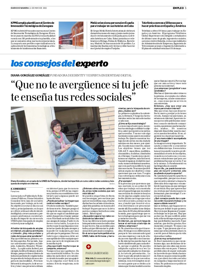 """DIARIO DE NAVARRA 11 DE MAYO DE 2015 EMPLEO 5 """"Quenoteavergüencesitujefe teenseñatusredessociales"""" DianaGonzález,enunaulad..."""