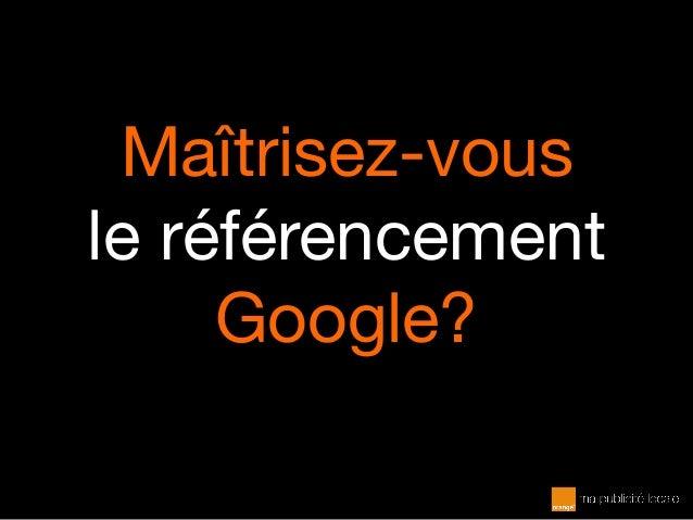 Maîtrisez-vous le référencement Google?