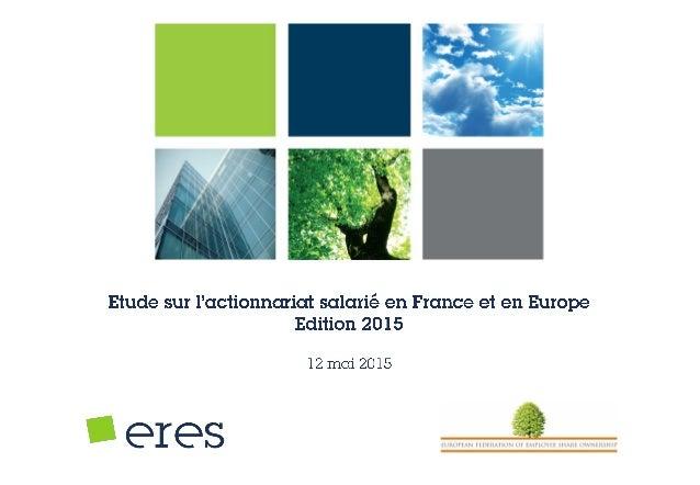 Agenda  Eres / FEAS en bref  Panorama de l'actionnariat salarié coté en France, Europe et aux USA  Les opérations d'act...