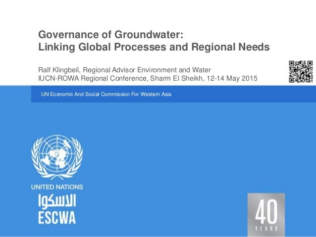UN Economic And Social Commission For Western Asia IUCN-ROWA Regional Conference, Sharm El Sheikh, 12-14 May 2015 Governan...