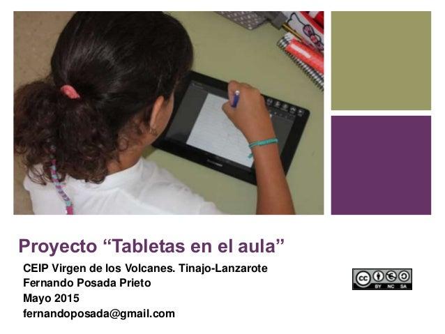 """Proyecto """"Tabletas en el aula"""" CEIP Virgen de los Volcanes. Tinajo-Lanzarote Fernando Posada Prieto Mayo 2015 fernandoposa..."""