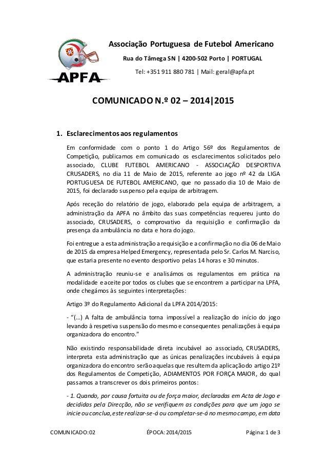 COMUNICADO:02 ÉPOCA:2014/2015 Página:1 de 3 Associação Portuguesa de Futebol Americano Rua do Tâmega SN | 4200-502 Porto |...