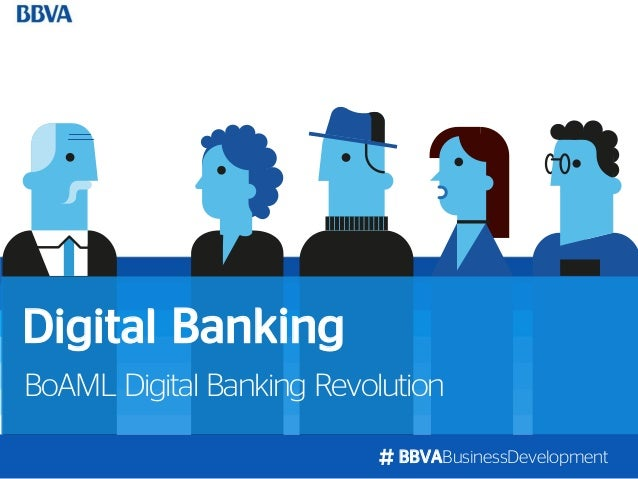 BBVABusinessDevelopment BoAML Digital Banking Revolution Digital Banking
