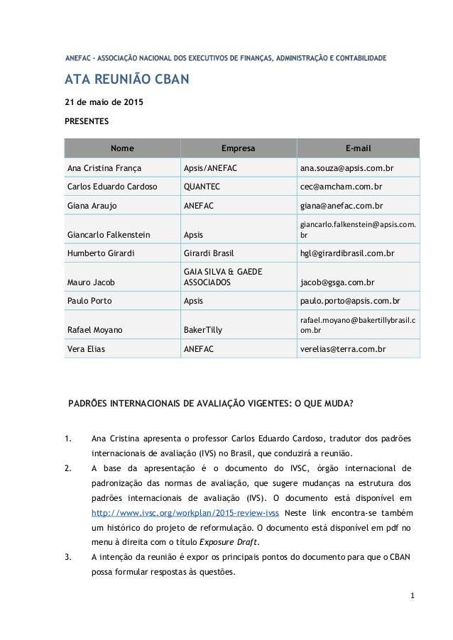 ATA REUNIÃO CBAN 21 de maio de 2015 PRESENTES Nome Empresa E-mail Ana Cristina França Apsis/ANEFAC ana.souza@apsis.com.br ...