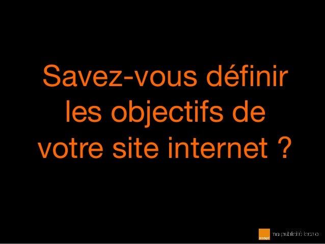 Savez-vous définir les objectifs de votre site internet ?