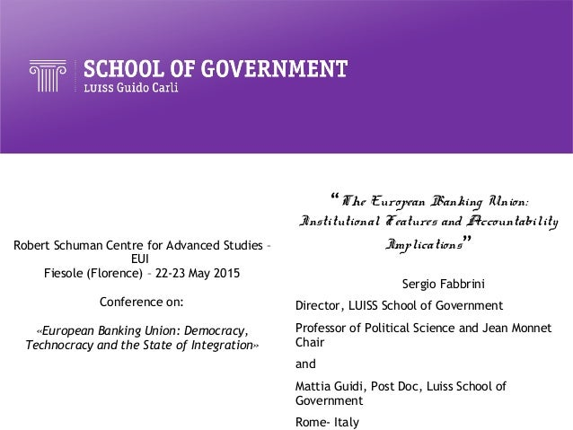 Robert Schuman Centre for Advanced Studies – EUI Fiesole (Florence) – 22-23 May 2015 Conference on: «European Banking Unio...