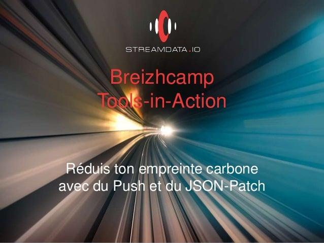 Breizhcamp Tools-in-Action Réduis ton empreinte carbone avec du Push et du JSON-Patch
