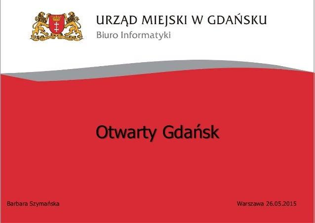 Otwarty Gdańsk Barbara Szymańska Warszawa 26.05.2015