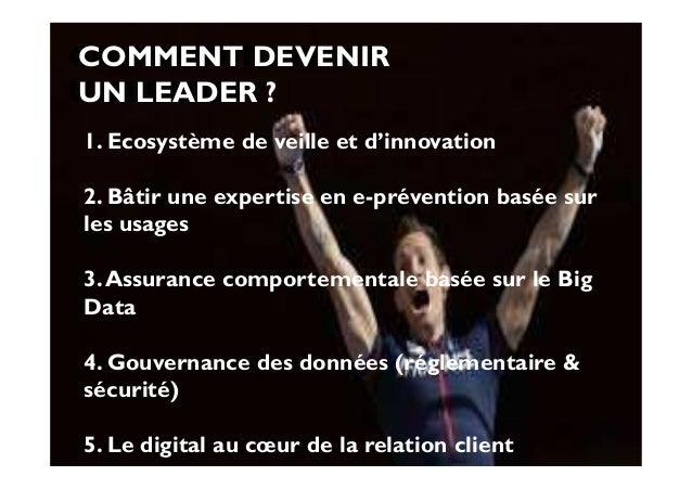COMMENT DEVENIR UN LEADER ? 1. Ecosystème de veille et d'innovation 2. Bâtir une expertise en e-prévention basée sur les u...