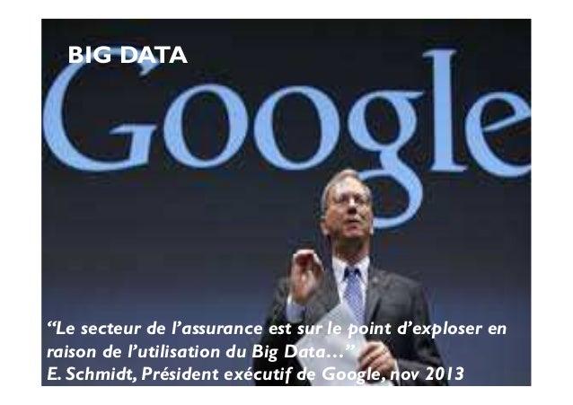 """5 """"Le secteur de l'assurance est sur le point d'exploser en raison de l'utilisation du Big Data…"""" E. Schmidt, Président ex..."""