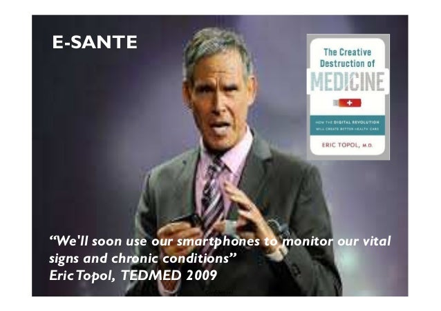 """7 """"We'll soon use our smartphones to monitor our vital signs and chronic conditions"""" EricTopol, TEDMED 2009 Confidentiel E..."""