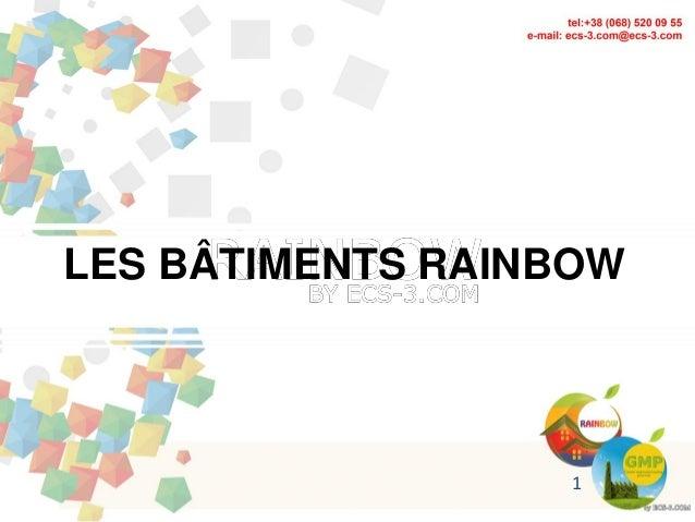 LES BÂTIMENTS RAINBOW 1