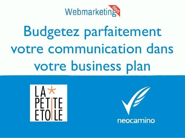 Budgetez parfaitement votre communication dans votre business plan