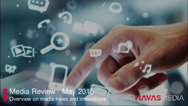 Media Review - May 2015 Overview on media news and innovations