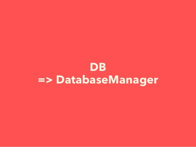 DB => DatabaseManager