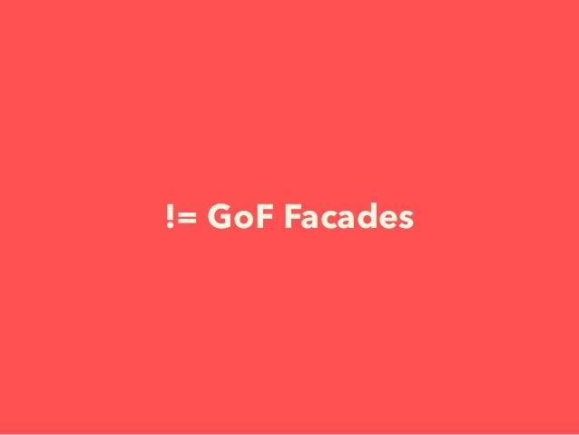 != GoF Facades