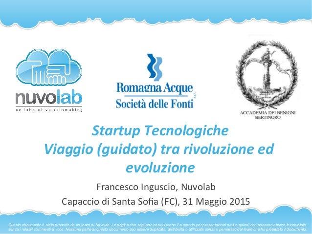 Startup  Tecnologiche   Viaggio  (guidato)  tra  rivoluzione  ed   evoluzione   Francesco  Inguscio,  ...