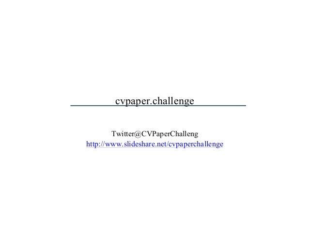 cvpaper.challenge Twitter@CVPaperChalleng http://www.slideshare.net/cvpaperchallenge