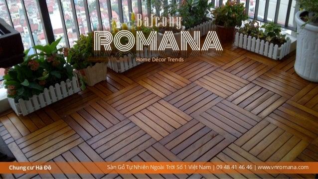 Chung cư Hà Đô ROMANA Balcony Sàn Gỗ Tự Nhiên Ngoài Trời Số 1 Việt Nam | 09 48 41 46 46 | www.vnromana.com Home Décor Tren...
