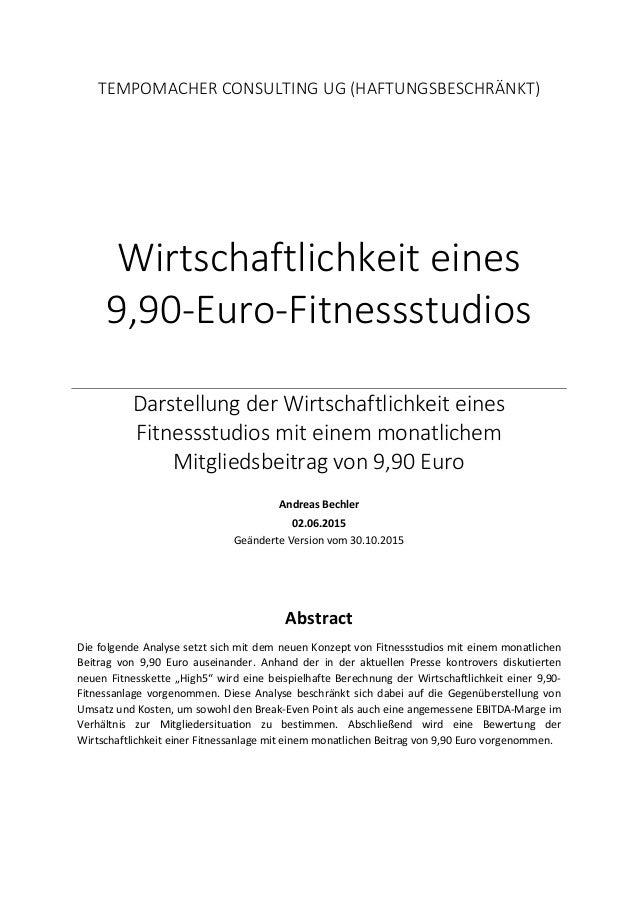 TEMPOMACHER CONSULTING UG (HAFTUNGSBESCHRÄNKT) Wirtschaftlichkeit eines 9,90-Euro-Fitnessstudios Darstellung der Wirtschaf...