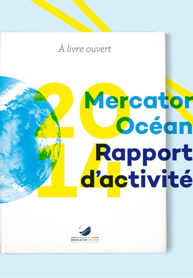 Mercator Océan Rapport d'activité À livre ouvert 20 14