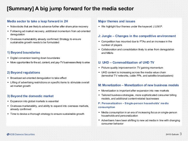 2H15 Outlook 3 Media sector to take a leap forward in 2H • Note stocks that are likely to advance further after share pric...