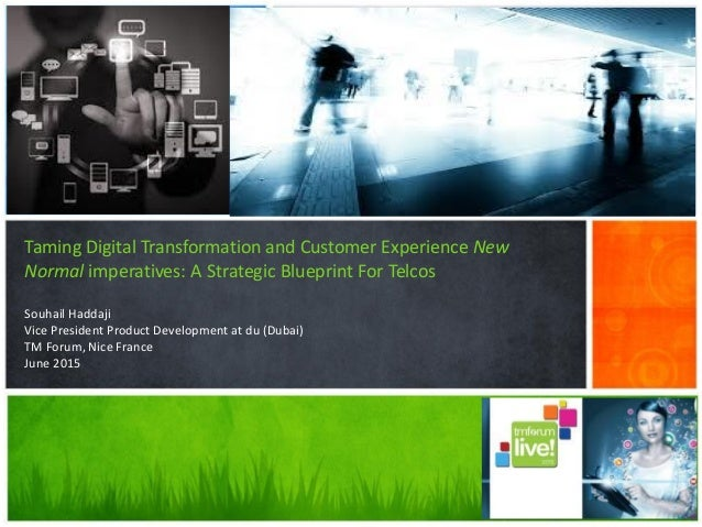 Customer experience new normal imperatives and digital transformatio taming digital transformation and customer experience new normal imperatives a strategic blueprint for telcos souhail malvernweather Choice Image