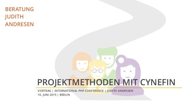 BERATUNG JUDITH ANDRESEN VORTRAG | INTERNATIONAL PHP CONFERENCE | JUDITH ANDRESEN 10. JUNI 2015 | BERLIN PROJEKTMETHODEN M...