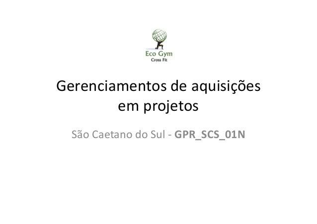 Gerenciamentos de aquisições em projetos São Caetano do Sul - GPR_SCS_01N