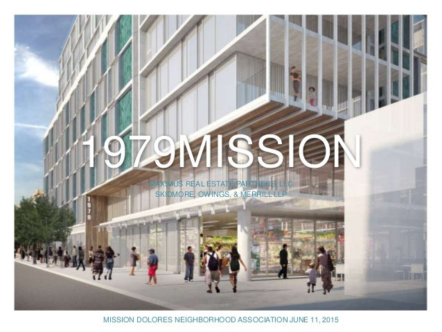 1979MISSIONMAXIMUS REAL ESTATE PARTNERS, LLC SKIDMORE, OWINGS, & MERRILL LLP MISSION DOLORES NEIGHBORHOOD ASSOCIATION JUNE...