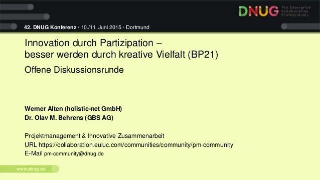 42. DNUG Konferenz · 10./11. Juni 2015 · Dortmund www.dnug.de Innovation durch Partizipation – besser werden durch kreativ...