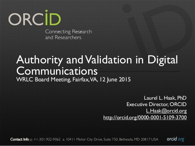 orcid.org  Contact Info: p. +1-301-922-9062 a. 10411 Motor City Drive, Suite 750, Bethesda, MD 20817 USA  Authority andV...