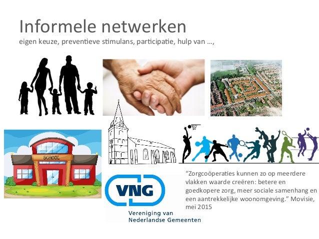 Hybride  netwerken   Van  allebei,  pa^ënt/cliënt  =  consument  focus  +  prijs,  veilig  en  ver...