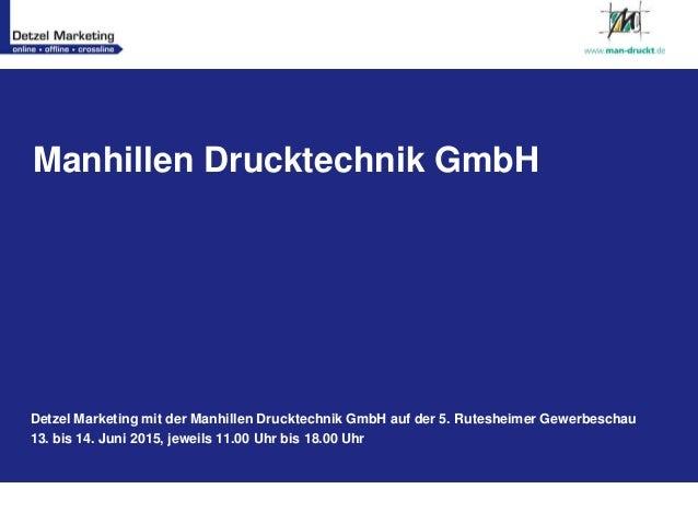 Manhillen Drucktechnik GmbH Detzel Marketing mit der Manhillen Drucktechnik GmbH auf der 5. Rutesheimer Gewerbeschau 13. b...