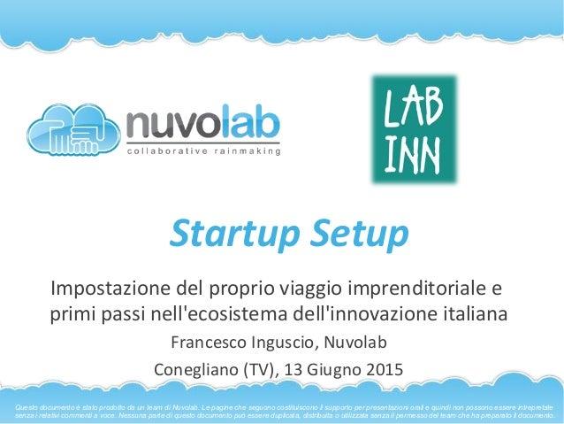 Startup'Setup' Impostazione,del,proprio,viaggio,imprenditoriale,e, primi,passi,nell'ecosistema,dell'innovazione,italiana, ...