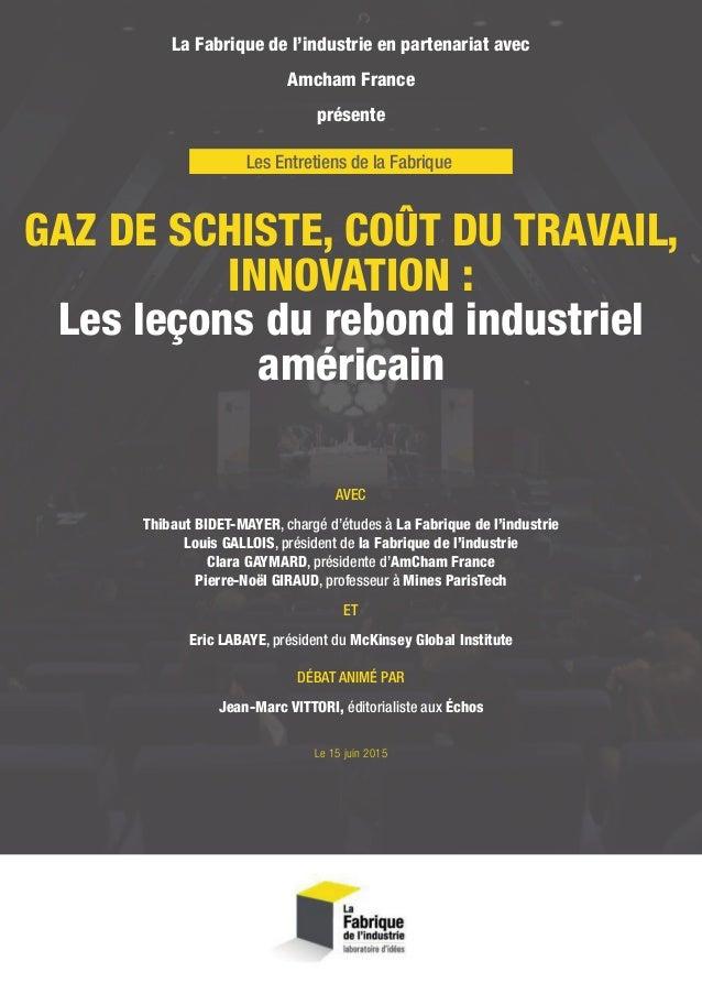GAZ DE SCHISTE, COÛT DU TRAVAIL, INNOVATION: Les leçons du rebond industriel américain La Fabrique de l'industrie en part...